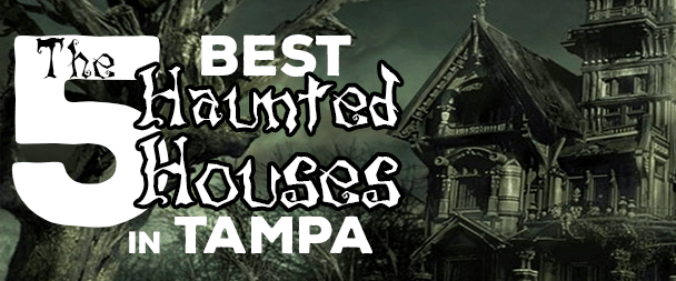 5 Best Haunted Houses in Tampa