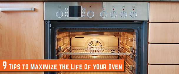 9 Tips to Maximize the Life of your Oven