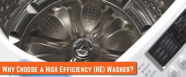 High Efficiency (HE) Washing Machines