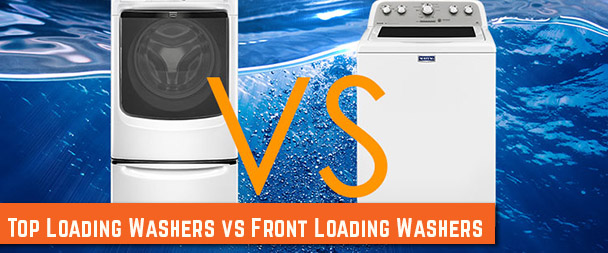 Top Loading Washers vs Front Loading Washers