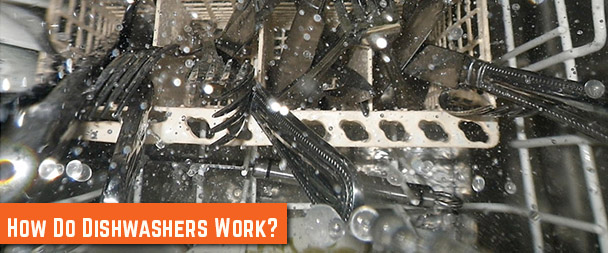 How Do Dishwashers Work?