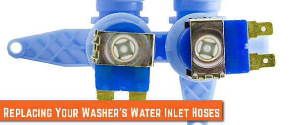 Replacing your Washer's Water Inlet Hoses