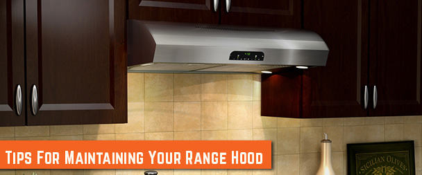 Tips for Maintaining your Range Hood