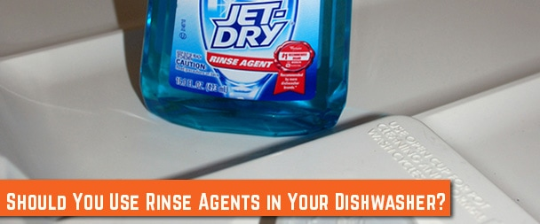 Use Rinse Agents in Your Dishwasher