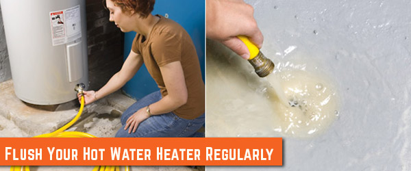 Flush your Hot Water Heater Regularly